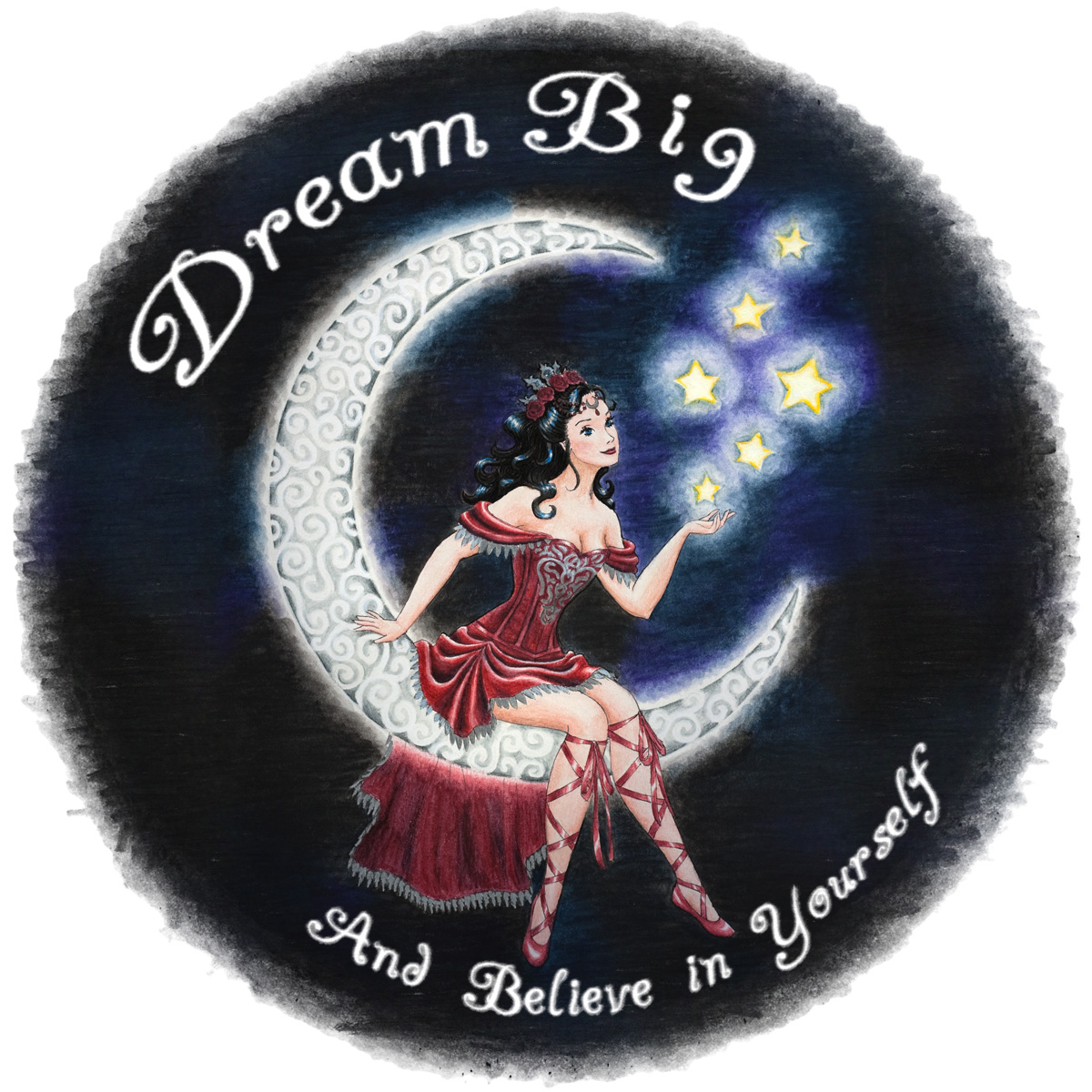 Dream Big... And believe in yourself